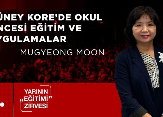 Güney Kore Eğitimi – Mugyeong Moon