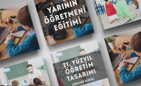 Yarının Öğretmeni Eğitimi – 21. Yüzyıl Öğretim Tasarımı – Online Kurs