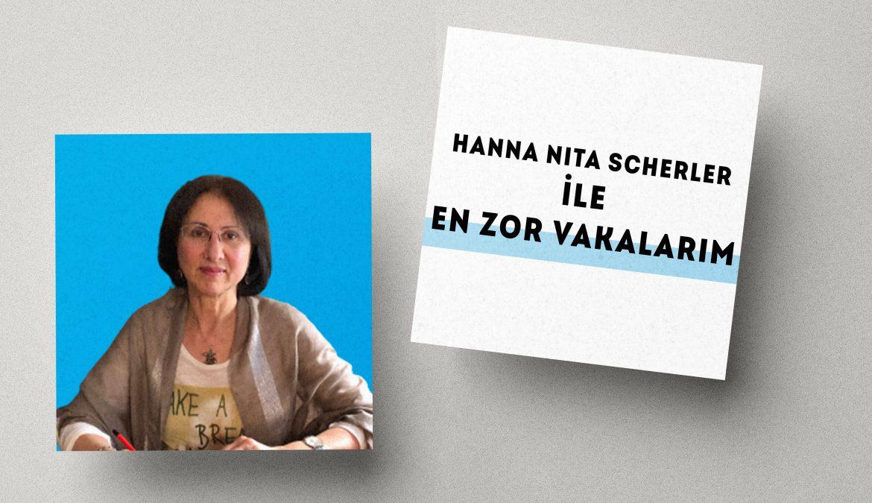Hanna Nita Scherler – En Zor Vakalarım