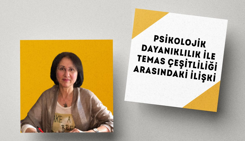 Hanna Nita Scherler – Psikolojik Dayanıklılık ile Temas Çeşitliliği Arasındaki İlişki – Vaka Buluşması