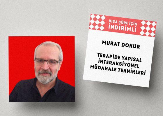 Murat Dokur – Terapide Yapısal İnteraksiyonel Müdahale Teknikleri